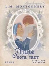 Anne som mor: Bind 6