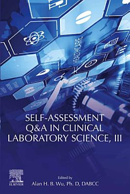 Self-assessment Q&A in Clinical Laboratory Science, III
