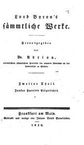 Lord Byron's sämmtliche Werke: Junker Harold's Pilgerfahrt, Band 2