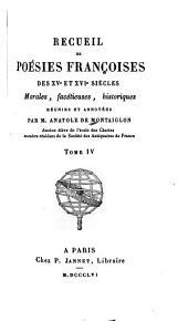 Recueil de poésies franc̜oises des XVe et XVIe siècles: morales, facétieuses, historiques, Volume4
