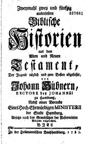 Auserlesene biblische historien aus dem alten und neuen testamente