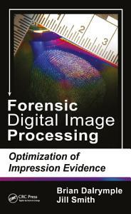 Forensic Digital Image Processing