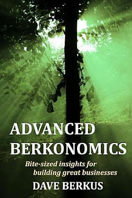 Advanced Berkonomics