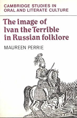 The Image of Ivan the Terrible in Russian Folklore PDF