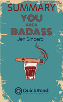Summary of  You Are A Badass  by Jen Sincero   Free book by QuickRead com PDF