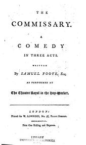 The Dramatic Works of Samuel Foote, Esq: To which is Prefixed a Life of the Author, Volume 2