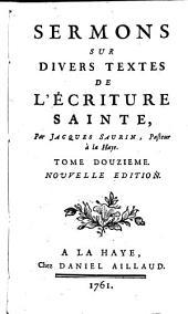 Sermons sur divers textes de l'Ecriture sainte: Volume12