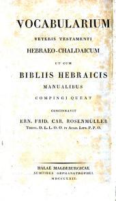 Vocabularium veteris Testamenti hebraeo-chaldaicum ut cum bibliis hebraicis manualibus compingi queat (hebr. et lat.)