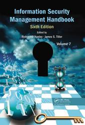 Information Security Management Handbook, Sixth Edition: Volume 7, Edition 6