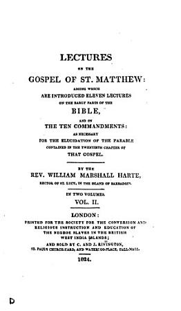Lectures on the Gospel of st  Matthew     on the early parts of the Bible  and on the Ten commandments PDF