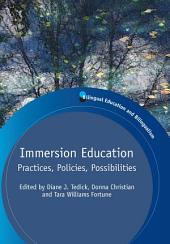 Immersion Education: Practices, Policies, Possibilities