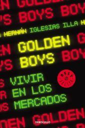 Golden boys: Vivir en los mercados