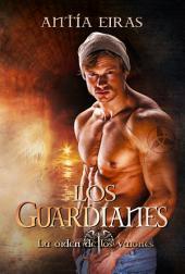 Los Guardianes: Saga; La Orden de los Varones