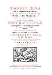 Joannis Bona...Epistolae selectae: aliaeque eruditorum sui temporis virorum ad eumdem scriptae, una cum nonnullis ipsius analectis