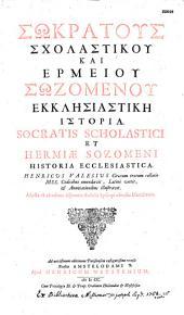 Historiae ecclesiasticae scriptores Graeci : Eusebius Pamphilus, Socrates Scholasticus, Hermias Sozomenus, Theodoretus Episcopus Cyri, Evagrius Scholasticus