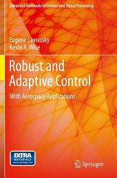 Robust and Adaptive Control: With Aerospace Applications