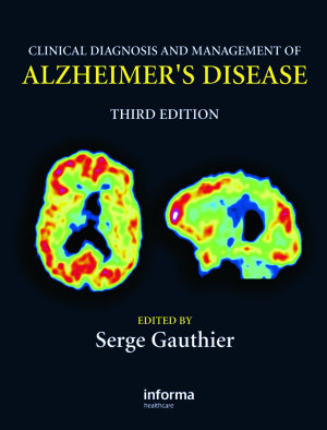 Clinical Diagnosis and Management of Alzheimer's Disease, Third Edition