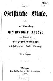 Die Geistliche Viole oder eine Sammlung Geistreicher Lieder zum Gebrauch der Evangelischen Gemeinschaft und heilsuchender Seelen überhaupt