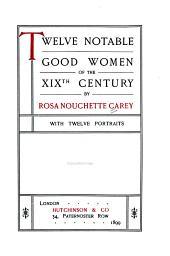 Twelve Notable Good Women of the XIXth Century