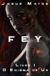 Fey: O Enigma de Ur: Livro I, Edição 2