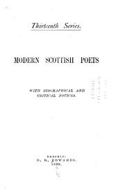 Modern Scottish Poets: With Biographical and Critical Notices, Volume 13