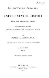 Harpers' Popular Cyclopaedia of United States History from the Aboriginal Period, Containing Brief Sketches of Important Events and Conspicuous Actors: Volume 1
