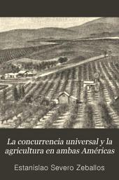 La concurrencia universal y la agricultura en ambas Américas: informe presentado al excelentísimo señor ministro de relaciones exteriores de la república Argentina, dr. don Eduardo Costa