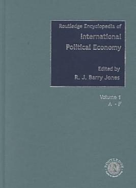 Routledge Encyclopedia of International Political Economy  Entries A F PDF
