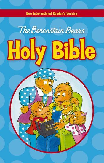 NIrV  The Berenstain Bears Holy Bible  eBook PDF