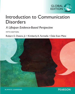 Introduction to Communication Disorders  A Lifespan Evidence Based Approach  Global Edition