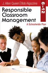 Responsible Classroom Management, Grades 6–12: A Schoolwide Plan