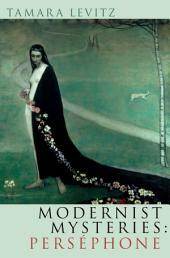 Modernist Mysteries: Persephone