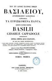 Sancti patris nostri Basilii Caesareae Cappadociae Archiepiscopi opera omnia quae exstant... opera et studio Jul. Garnier