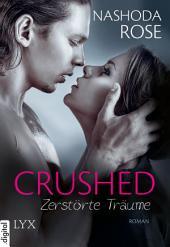 Crushed - Zerstörte Träume