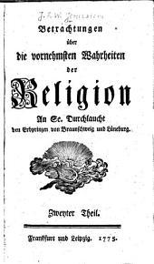 Betrachtungen über die vornehmsten Wahrheiten der Religion...