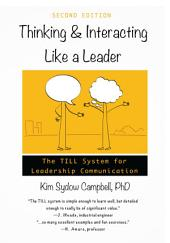 Thinking and Interacting Like a Leader: The TILL System for Leadership Communication