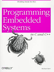 Programming Embedded Systems in C and C