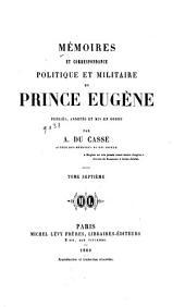 Mémoires et correspondance politique et militaire du prince Eugène: Volume7