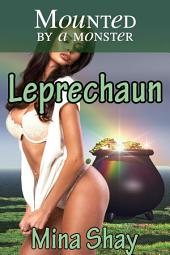 Mounted by a Monster: Leprechaun (Paranormal Erotica)