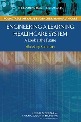 Engineering a Learning Healthcare System