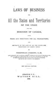 Laws of Business for All the States and Territories of the Union and the Dominion of Canada: With Forms and Directions for All Transactions, and Abstracts of the Laws of All the States and Territories on Various Topics