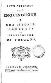 Fatti attenenti all' Inquisizione e sua istoria generale, e particolare di Toscana [by M. Rastrelli].