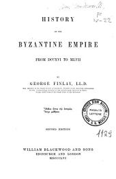 History of the Byzantine Empire from DCCXVI to MLVII.