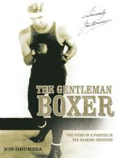 The Gentleman Boxer: The Story of a Fighter in the Roaring Twenties