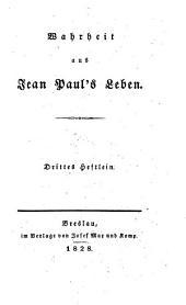 Wahrheit aus Jean Pauls Leben. - Breslau, Max und Komp. 1826-1833