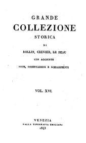 Grande collezione Storica, con aggiunte, note, osservazioni e schiarimenti: Volume 16