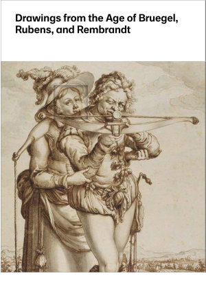 Drawings from the Age of Bruegel  Rubens  and Rembrandt PDF