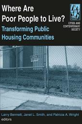 Where are Poor People to Live?: Transforming Public Housing Communities: Transforming Public Housing Communities