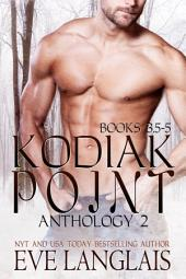 Kodiak Point Anthology 2 (Books 3.5-5): Paranormal Romance