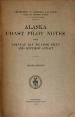 Alaska Coast Pilot Notes from Yakutat Bay to Cook Inlet and Shelikof Strait
